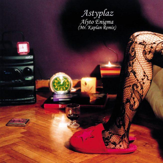 "Astyplaz ""Alyto Enigma"" (Mr. Kaplan Remix)"