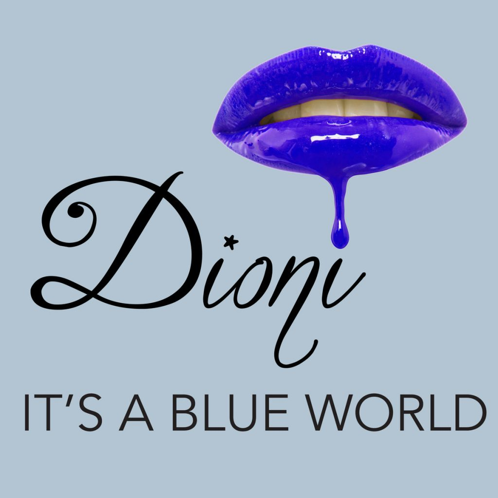 "Dioni ""It's A Blue World"""
