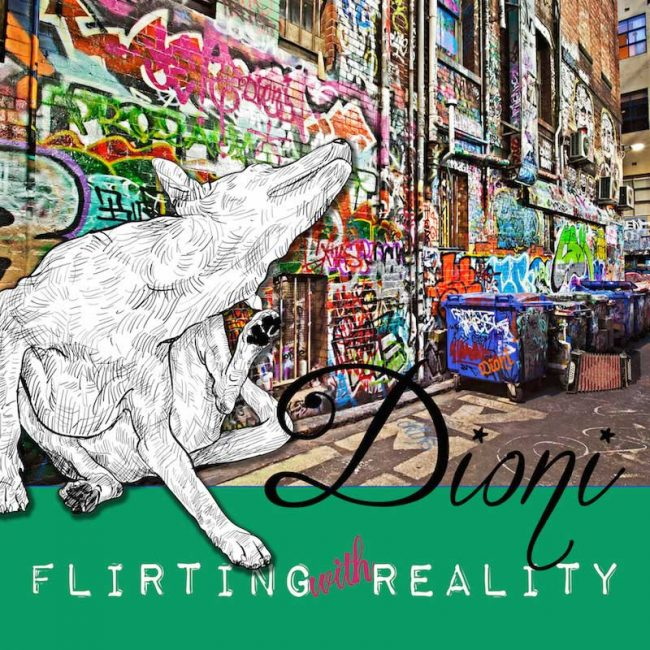 "Dioni ""Flirting With Reality"""