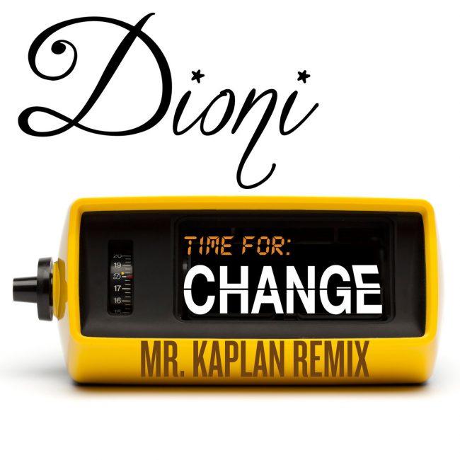 """Dioni """"Time for Change (Mr. Kaplan Remix)"""""""