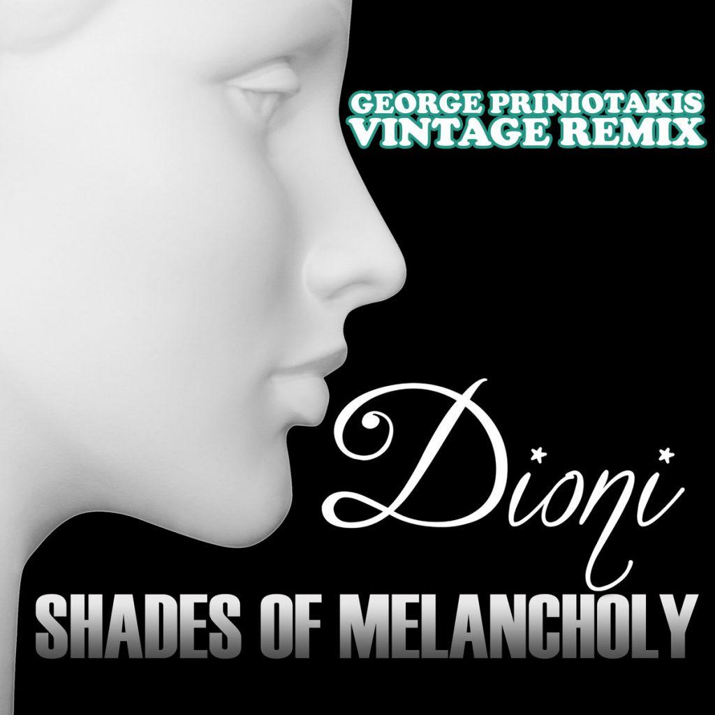 "Dioni ""Shades of Melancholy (George Priniotakis Vintage Remix)"""